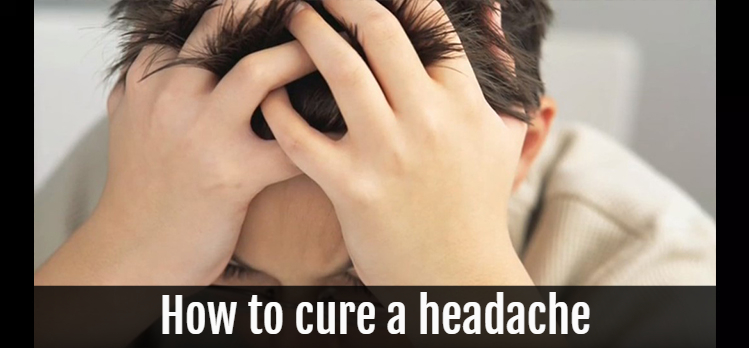 How to cure a headache